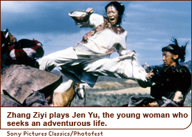 Zhang Ziyi plays Jen Yu, the young woman who seeks an adventurous life.