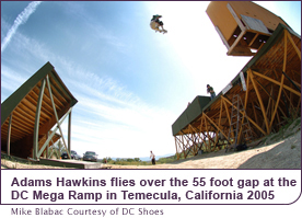 Adams-Hawkins flies over the 55 foot gap at the DC Mega Ramp in Temecula, California 2005