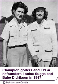 Champion golfers and LPGA cofounders Louise Suggs and Babe Didrikson in 1947