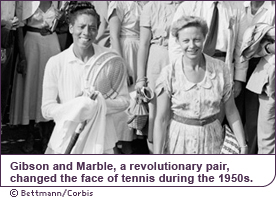 Gibson and Marble, a revolutionary pair, changed the face of tennis during the 1950s.