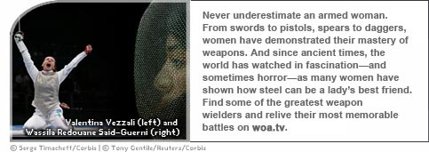 Never underestimate an armed woman. From swords to pistols, spears to daggers, women have demonstrated their mastery of weapons. And since ancient times, the world has watched in fascination—and sometimes horror—as many women have shown how steel can be a lady's best friend. This month, meet some of the greatest weapon wielders and relive their most memorable battles on woa.tv